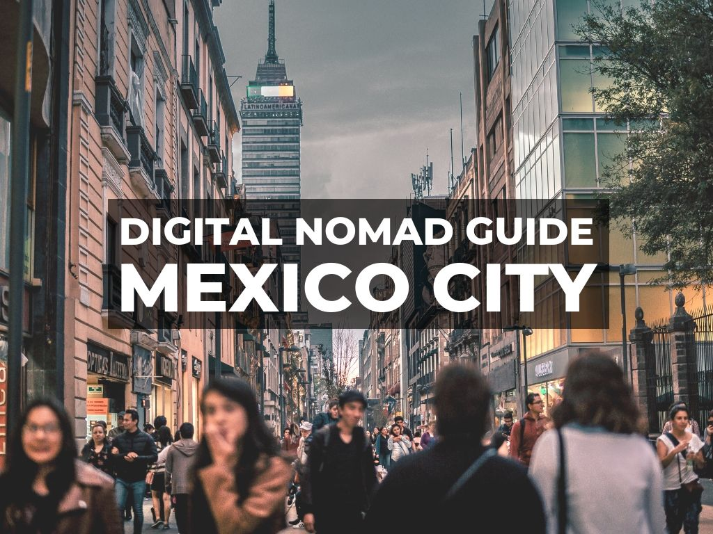 Digital Nomad Mexico City